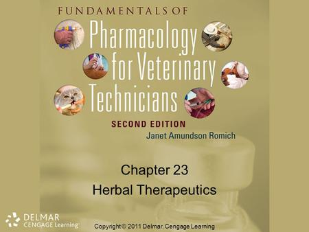 Chapter 23 Herbal Therapeutics Copyright © 2011 Delmar, Cengage Learning.