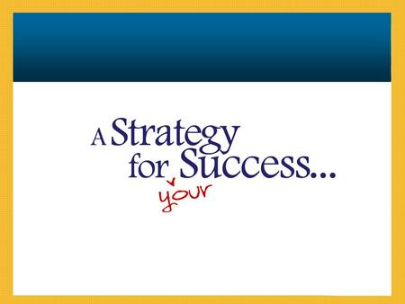 A Strategy for Success… © 2006 Network TwentyOne International.