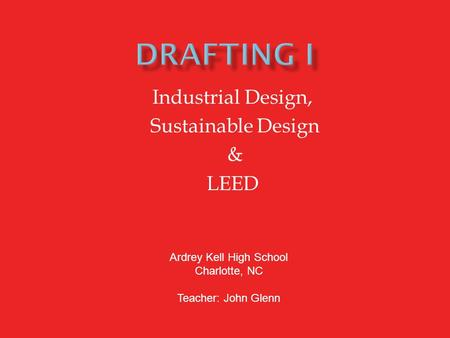 Industrial Design, Sustainable Design & LEED
