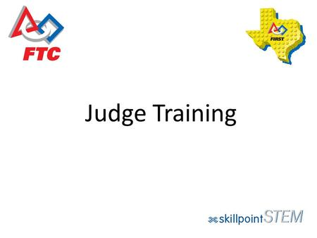 Judge Training. Meet the Head Judges: Audrea Moyers & Lonny Stern Lonny Stern, STEM Director at Skillpoint Alliance, Affiliate Partner for FIRST® Robotics.