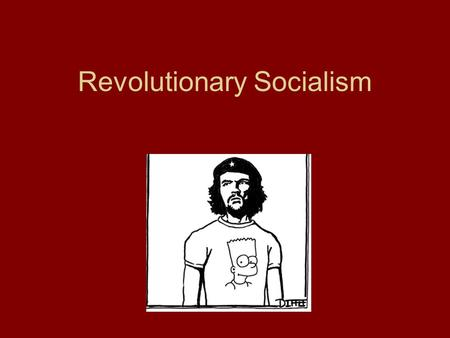Revolutionary Socialism. Overview Leninism and the Vanguard Party Trotsky and the Permanent Revolution Mao and Third World Revolutions.
