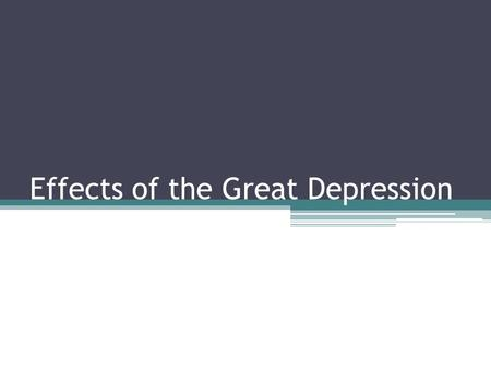 Effects of the Great Depression. The effects of the Great Depression were widespread and painful. Here are some facts about the great depression. In 1932,