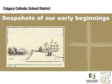 Snapshots of our early beginnings. Bishop Grandin was only 42 years old when he was appointed Bishop of Alberta in 1871. Bishop Grandin devoted himself.