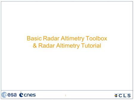 1 Basic Radar Altimetry Toolbox & Radar Altimetry Tutorial.