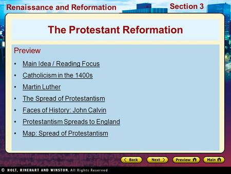Renaissance and Reformation Section 3 Preview Main Idea / Reading Focus Catholicism in the 1400s Martin Luther The Spread of Protestantism Faces of History: