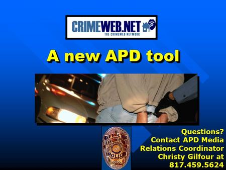 A new APD tool Questions? Contact APD Media Relations Coordinator Christy Gilfour at 817.459.5624.