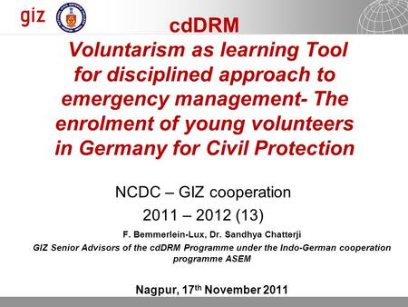 14.10.2015 Seite 1 Page 1 14.10.2015 Seite 1 cdDRM Voluntarism as learning Tool for disciplined approach to emergency management- The enrolment of young.