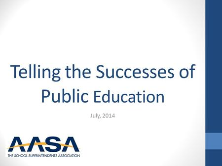 Telling the Successes of Public Education July, 2014.