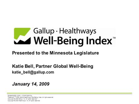 EMBARGOED COPY – CONFIDENTIAL Trademark TM 2008 Gallup-Healthways Well-Being Index. All rights reserved. Copyright © 2008 Gallup, Inc. All rights reserved.