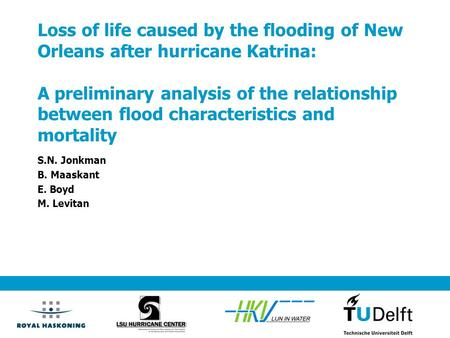 Loss of life caused by the flooding of New Orleans after hurricane Katrina: A preliminary analysis of the relationship between flood characteristics and.