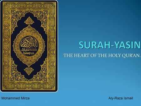 Mohammed MirzaAly-Raza Ismail THE HEART OF THE HOLY QUR'AN.