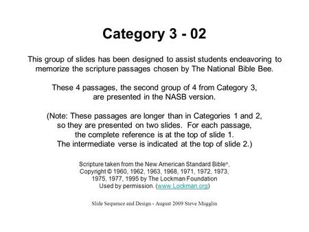 Category 3 - 02 This group of slides has been designed to assist students endeavoring to memorize the scripture passages chosen by The National Bible Bee.