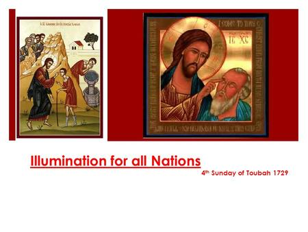 Illumination for all Nations 4 th Sunday of Toubah 1729.