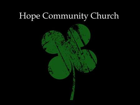Hope Community Church. The Daugherty Clan What does this mean for us at Hope?