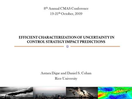 EFFICIENT CHARACTERIZATION OF UNCERTAINTY IN CONTROL STRATEGY IMPACT PREDICTIONS EFFICIENT CHARACTERIZATION OF UNCERTAINTY IN CONTROL STRATEGY IMPACT PREDICTIONS.