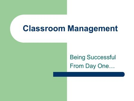Classroom Management Being Successful From Day One…