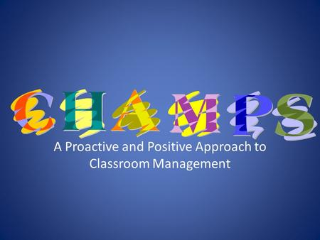 A Proactive and Positive Approach to Classroom Management.