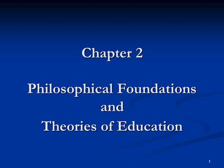 Chapter 2 Philosophical Foundations and Theories of Education