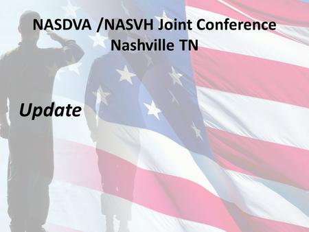NASDVA /NASVH Joint Conference Nashville TN Update.