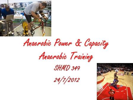 Anaerobic Power & Capacity Anaerobic Training