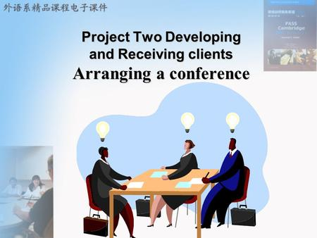 Project Two Developing and Receiving clients Arranging a conference.