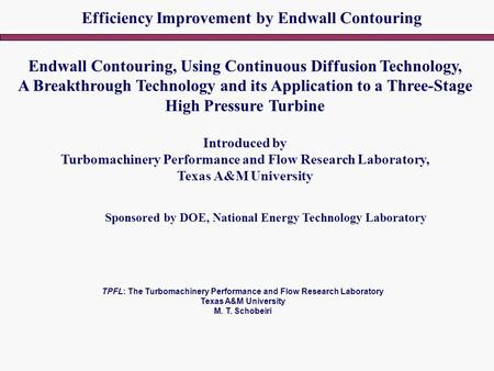Endwall Contouring, Using Continuous Diffusion Technology, A Breakthrough Technology and its Application to a Three-Stage High Pressure Turbine Introduced.