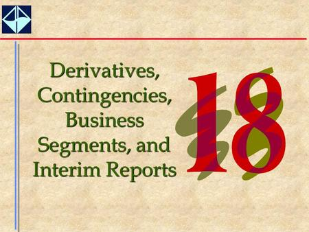 1 Derivatives, Contingencies, Business Segments, and Interim Reports.