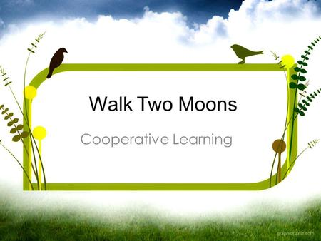 Walk Two Moons Cooperative Learning.