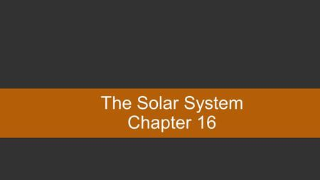 The Solar System Chapter 16. You can type your own categories and points values in this game board. Type your questions and answers in the slides we've.