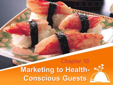 Marketing to Health- Conscious Guests Chapter 10.