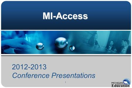1 MI-Access 2012-2013 Conference Presentations. 2 Participation and Supported Independence (P/SI) MI-Access.