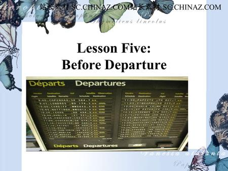 Lesson Five: Before Departure 站长素材 SC.CHINAZ.COM.