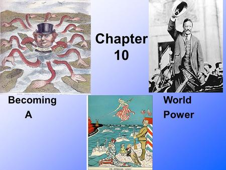Chapter 10 Becoming World A Power. Section 1- Pressure to Expand Imperialism Late 1800's marked the height of European imperialism Nationalism.