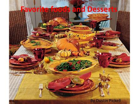 Favorite foods and Desserts By Dustin Pickell. My Favorite Foods of Christmas Ham, Mashed Potatoes, and Corn.