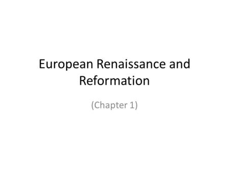 European Renaissance and Reformation (Chapter 1).