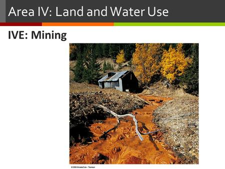 Area IV: Land and Water Use IVE: Mining. 16-4 Minerals, Rocks, and the Rock Cycle  mineral resources are nonrenewable materials that we can extract form.