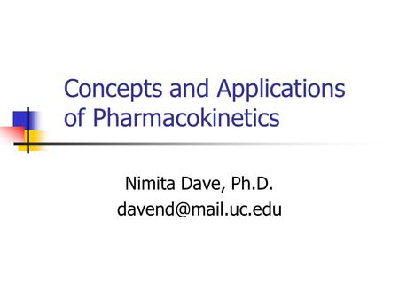 Concepts and Applications of Pharmacokinetics