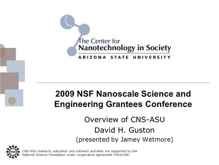 CNS-ASU research, education and outreach activities are supported by the National Science Foundation under cooperative agreement #0531194. 2009 NSF Nanoscale.
