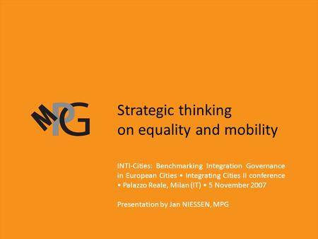 Strategic thinking on equality and mobility INTI-Cities: Benchmarking Integration Governance in European Cities Integrating Cities II conference Palazzo.