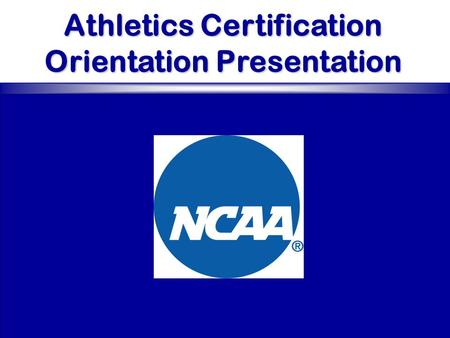 Athletics Certification Orientation Presentation.