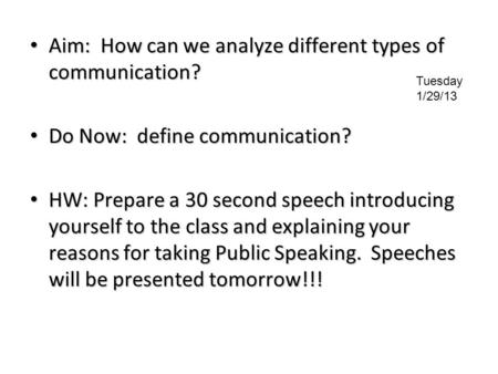 Aim: How can we analyze different types of communication? Aim: How can we analyze different types of communication? Do Now: define communication? Do Now: