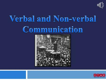  Communication allows us to connect to other people  Communication is a combination of verbal and non- verbal skills.