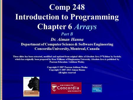 Comp 248 Introduction to Programming Chapter 6 Arrays Part B Dr. Aiman Hanna Department of Computer Science & Software Engineering Concordia University,