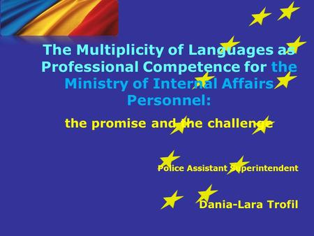 The Multiplicity of Languages as Professional Competence for the Ministry of Internal Affairs Personnel: the promise and the challenge Police Assistant.