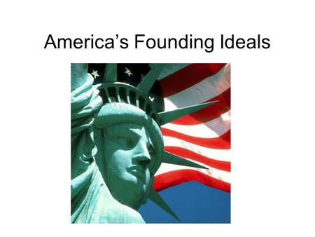 America's Founding Ideals. Primary Source A document or other record of past events created by people who were present during those events or during that.