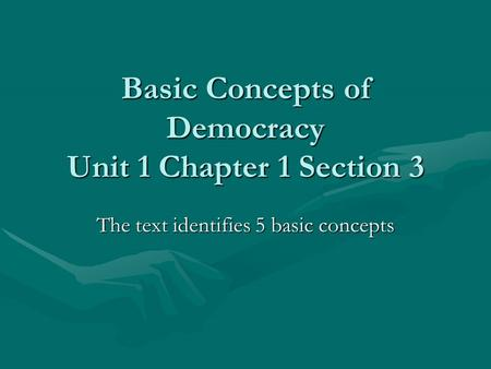 5 basic concepts of democracy essay There are five basic concepts or beliefs that are characteristic of democratic government, right but what is each basic concept evident in american.