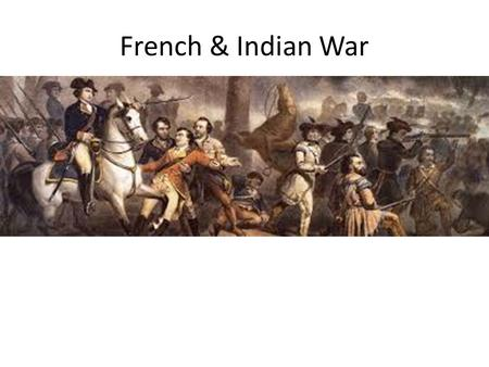 French & Indian War. Perspective Activity In your group, assume the following duties: The Frenchman will be the note-taker The Native American will.