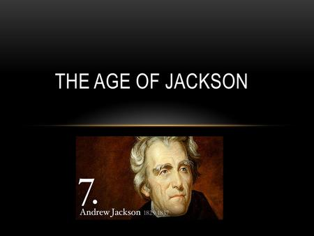 THE AGE OF JACKSON. MISSOURI COMPROMISE  When Missouri applied to a part of the Union, they had 10,000 enslaved African Americans  At the time, there.