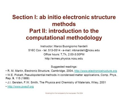 Modeling from the nanoscale to the macroscale - Fall 2004 Section I: ab initio electronic structure methods Part II: introduction to the computational.