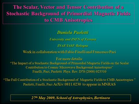 27 th May 2009, School of Astrophysics, Bertinoro Daniela Paoletti University and INFN of Ferrara INAF/IASF-Bologna Work in collaboration with Fabio Finelli.